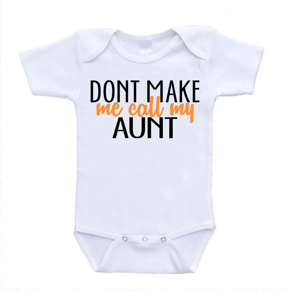 Don T Make Me Call My Aunt By Lovedonez On Etsy