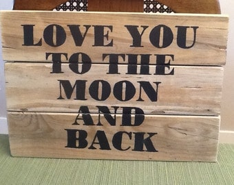 Hand painted sign- Love You To The Moon And Back