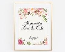 Wedding Cake Sign, Printable Wedding Cake Print, All you need is love and Cake, Printable Floral wedding sign, Floral Rustic Boho Wedding