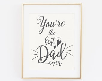 Father's Day Printable, You're the best dad ever, Father's Day Gift, Father's Day, Gift for dad, Printable Father's day gift, Best Dad ever