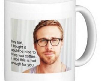 Custom Mug - Ryan Gosling Hey Girl
