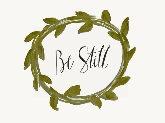 "Custom Calligraphy ""BE STILL""  Handdrawn Digitally Designed Art Print / Heavyweight Cardstock Paper and  Pen / Frameable /"
