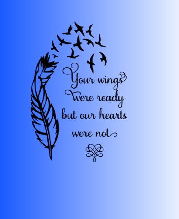 Your Wings Were Ready But Our Hearts Were By