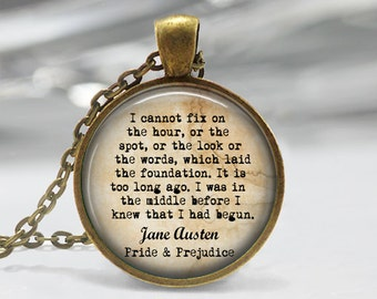 Jane Austen jewelry Jane Austen keychain I cannot fix on the hour, or the spot, or the look,  Quote Necklace Pride and Prejudice jewelry