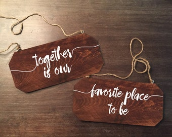 Wedding Chair Signs - Together Is Our Favorite Place To Be Rustic Chair Signs
