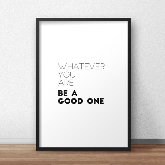 Lincoln Quote Whatever You Are Be A Good One: Whatever You Are Be A Good One Printable Art. Abraham