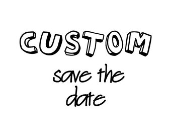 """Custom Save The Date  +Personalized+3 styles available+Color changes+5""""x7""""+Print your own"""