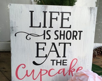 """12"""" x 12"""" - Life is Short Eat the Cupcake - Cupcake Decor - Teen Gift- Kitchen Decor - Humorous Decor - Funny quote - Inspirational Quote"""
