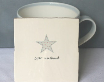 Ceramic tile coaster with 'Star husband' and a blue star on it. Present for husband. Birthday present for him. Father's Day present Handmade