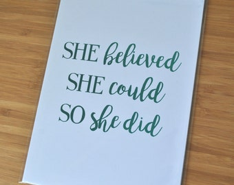 She Believed She Could, So She Did foil print
