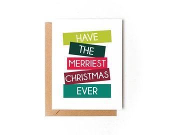 Merriest Ever Christmas Greeting Card
