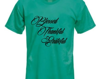 Blessed, Grateful, Thankful shirt