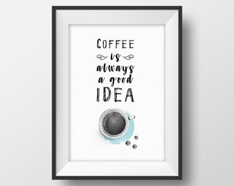 Coffee quote print Coffee is always a good idea Coffee bar wall art Coffee lover decor Coffee cup printable Kitchen poster Typography print