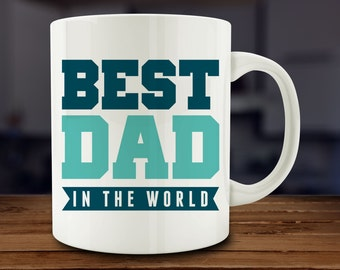 Best Dad coffee mug, Best Dad In The World Mug, gift for dad, fathers day mug (A56)