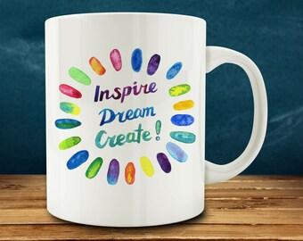 Inspire, Dream, Create Mug, Artist Mug (A88)