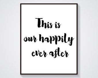 Marriage Quotes - This is Our Happily Ever After - Soul Mate - Love Quotes - Affirmation - Self Help - Anniversary Quote - Wedding Quotes