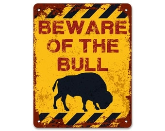 Beware of the Bull | Metal Sign | Vintage Effect