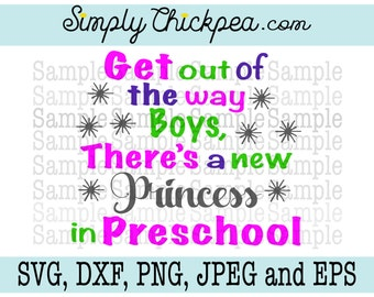 SVG, DXF, PNG, cutting file Jpeg and Eps - Get Out of the Way Boys There's a New Princess in Preschool - Cameo - Cutting File - Iron On