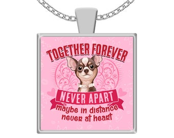 Chihuahua Necklace - Chihuahua Dog Pendant - Dog Lover Jewelry - Gifts for Her - Together Forever Never Apart - Dog Mom Accessories