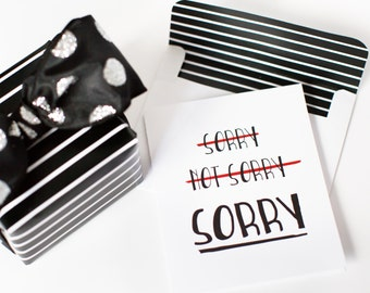 Sorry. Not Sorry. Sorry. - Printable Greeting Card with Matching Envelope & Wrapping Paper