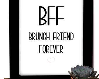 BFF Brunch Friend Forever - Digital download print
