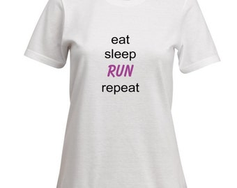 Ladies Running t-shirt logo top. wear it with pride  5k 10k half marathon short sleeve - eat sleep run repeat - cardio - race - girl