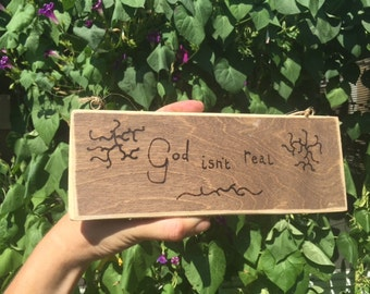 God isn't real woodburned plaque, Nihilism, nothing matters