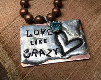 Love Like Crazy necklace