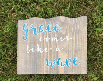 wooden home decor / grace comes like a wave