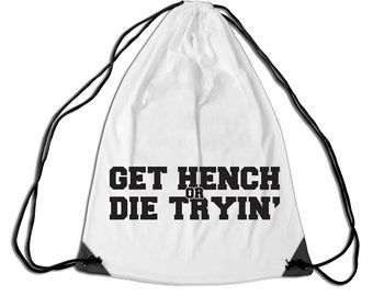 Get Hench OR Die Tryin' Gym/Sports Bag - Available In Over 30+ COLOURS!!