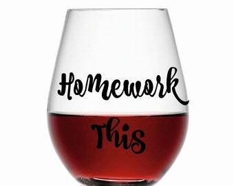 "21 oz ""Homework This"" Stemless Wine Glass"
