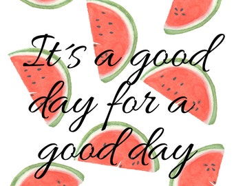 Watercolor of downloadable watermelon, positive quotes, positive thinking, art in watercolor, downloadable art and digital art