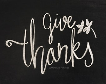 Hand Lettered Chalkboard Print - Give Thanks - Digital File, 5x7, 8x10 - Quote Print - Fall Print - Thanksgiving Print