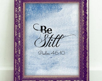 Be Still, Psalm 46:10, Printable Christian Art, Scripture Art, Bible Verse, Instant Download