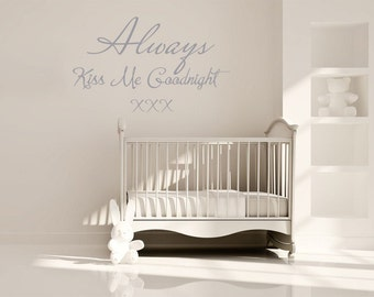 "Wall Art Quote, ""Always Kiss Me Goodnight"", WallSticker, Vinyl Decal, Modern Transfer."