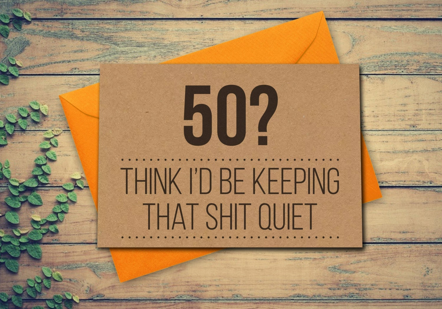 Funny 50th Birthday Card 50 Card Think Id be keeping that shit – Greeting Cards for 50th Birthday