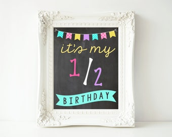It's My Half Birthday Printable Sign-16x20 Size-Instant Download