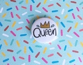 25mm Badge - Queen - PMA - Sass - Attitude