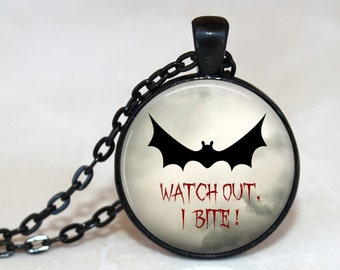 Watch Out, I Bite Pendant, Necklace or Key Chain - Choice of 4 Metal Bezel Colors - Halloween