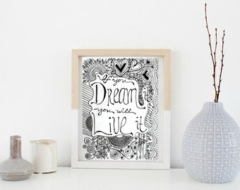 If You Dream It, You Will Live It - Inspirational Quote Zentangle Illustration Print