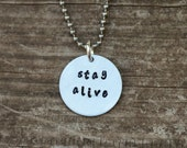 Stay Alive Necklace Hand Stamped