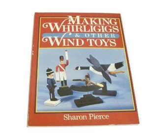 Book Making Whirligigs & Other Wind Toys