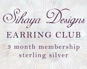 Sihaya Designs Earring Club 2016: 3 Months in Sterling Silver - Earring Subscription Service