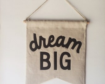 DREAM BIG Banner / Limited Edition, wallhanging, affirmation, posi quote, wall banner flag pennant