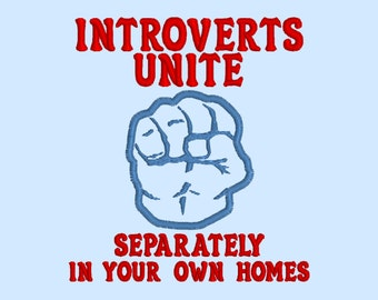 Introverts Unite Separately In your own homes - machine embroidery design file - funny quote