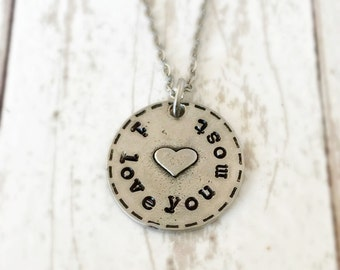 I Love You More necklace - I Love You Most Necklace - Hand stamped pendant with heart. Gift for mother or daughter