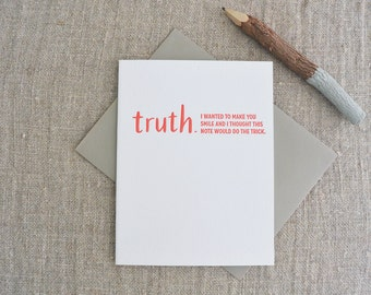 Letterpress Greeting Card - Friendship Card - TRUTHnote - Make You Smile - TRN-006