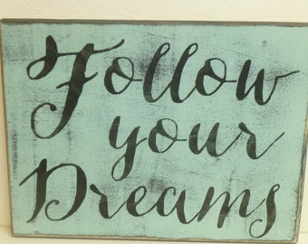 FOLLOW YOUR DREAMS / dreams sign / dream sign / hand painted sign / wood wall sign / kids room sign / wish dream believe / imagine dream be
