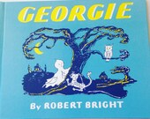 Vintage First Edition Georgie by Robert Bright 1944