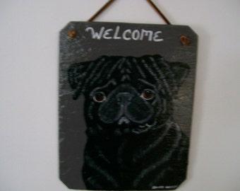 Black Pug Welcome Slate